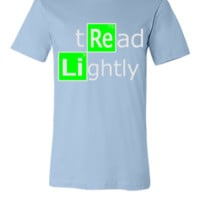 tread lightly - Unisex T-shirt
