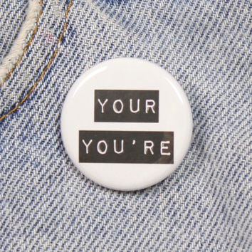 Your You're 1.25 Inch Pin Back Button Badge