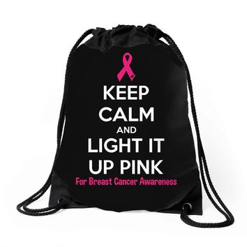 Keep Calm And Light It Up Pink (For Breast Cancer Awareness) Drawstring Bags