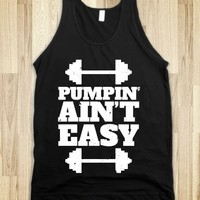 Pumpin' Ain't Easy