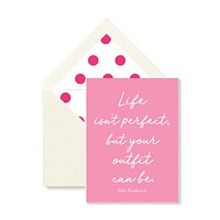 Life Isn't Perfect But Your Outfit Greeting Card, Single Folded Card or Boxed Set of 8