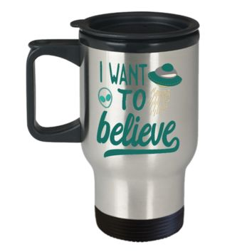 I want to believe travel mug - aliens are out there!