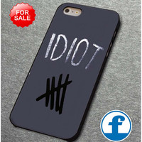 5sos idiot      for iphone, ipod, samsung galaxy, HTC and Nexus PHONE CASE