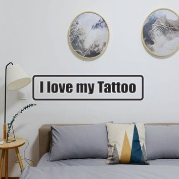 I Love My Tattoo Vinyl Wall Decal - Removable