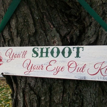 A CHRISTMAS STORY You'll Shoot Your Eye Out HOLIDAY Sign Funny Laughing Santa Decoration