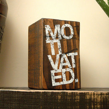 Paperweight Wood Block MOTIVATED Motivational Office Decor for Work or Home Office Signs Entrepreneur Gifts