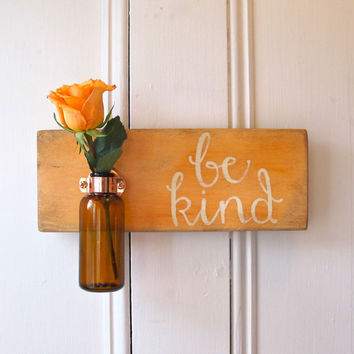 Wall Flower Vase, Be Kind, Signage, Antique Bottle, Amber Bottle, Home Decor, Cottage, Hand painted, Peach