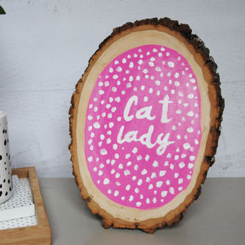 Cat Lady pink hand painted basswood country round sign / acrylic hand painted on wood slice / wood plaque art / dots / cat humor / pretty