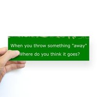 Minimize Waste Bumper Sticker> Throw Away> Infestation of the Mind