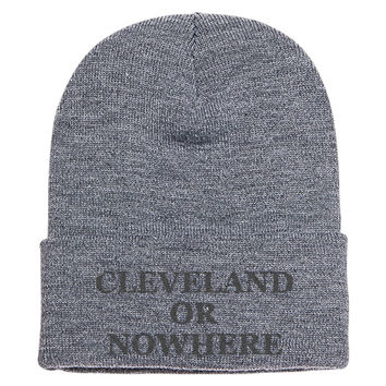 Cleveland Or Nowhere - Black Knit Cap
