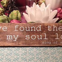 I Have Found the One Whom My Soul Loves, Song of Solomon 3:4 - Reclaimed Wood - Hand Painted Wood Sign -3.75x19