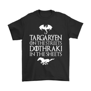 KUYOU Targaryen On The Streets Dothraki In The Sheets Shirts