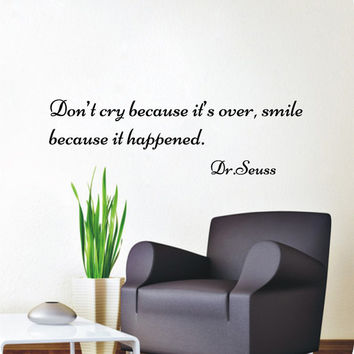 Wall Decals Don't cry because it's over Quote Decal Vinyl Sticker Home Decor Bedroom Room Kitchen Hall Art Murals MN393