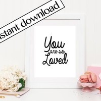 You Are So Loved Printable Art, so loved print, so loved wall art, printable art, digital print, typography, cute print, love print