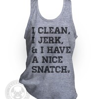 I Clean, I Jerk & I have a Nice Snatch Funny Cross Fit Wod Olympic Weightlifting workout Crossfit Kettlebell burpees trainer American Apparel TR408 unisex Tri-Blend Tank Top from Tuffy McPuggles