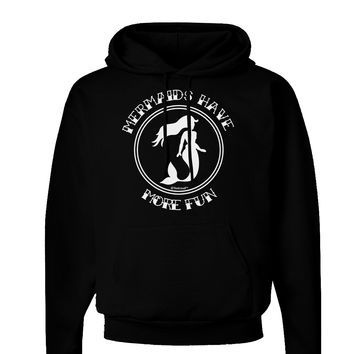 Mermaids Have More Fun Dark Hoodie Sweatshirt