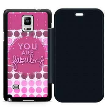 You Are Fabulous Flip Samsung Galaxy Note 4 Case