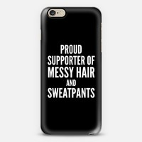 PROUD SUPPORTER OF MESSY HAIR AND SWEATPANTS (Black & White) iPhone 6 case by CreativeAngel | Casetify