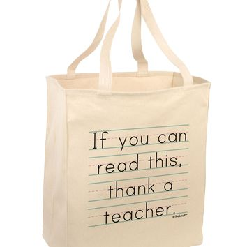 If You Can Read This - Thank a Teacher Large Grocery Tote Bag