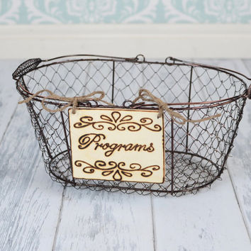 """Rustic Wedding """"Programs"""" Sign WITH WIRE BASKET  for Your Rustic, Country, Shabby Chic Wedding- Ready to Ship"""