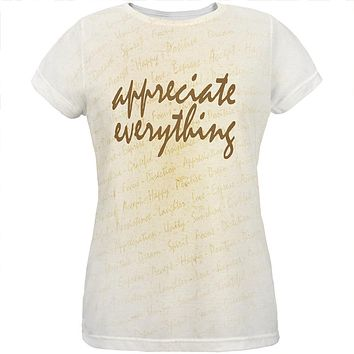 Inspirational Words Appreciate Everything All Over Womens T Shirt