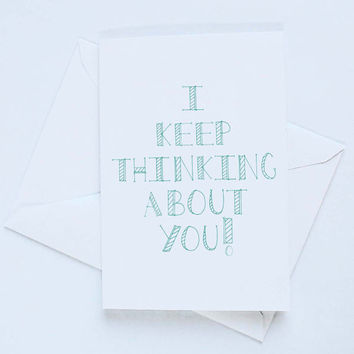 I Keep Thinking About You! - Hand drawn Printed Card