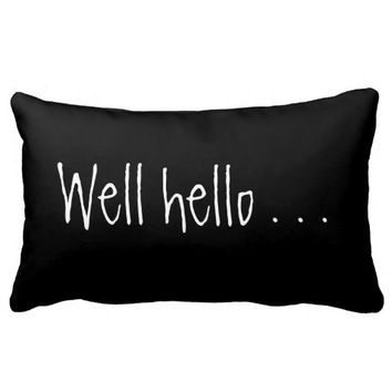 WELL HELLO... Throw Pillow