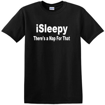 iSleepy There's a Nap For That Adult Funny T-shirt Humor Geek Nerd College School Popular Trendy Cool Computers Gift for him and her unisex