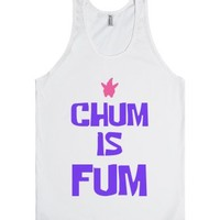 Chum is Fum-Unisex White Tank