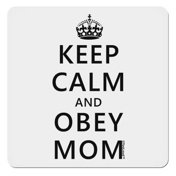 """Keep Calm and Obey Mom 4x4"""" Square Sticker"""