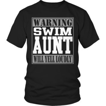 Limited Edition - Warning Swim Aunt will Yell Loudly