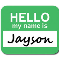 Jayson Hello My Name Is Mouse Pad