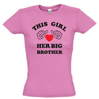 This girl loves her big brother,gift ideas,humor shirts,humor tees,birthday gift,gift for sister,valentines day gift,gift for wife,fun gift