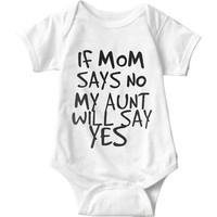 If Mom Says No Infant Onesuit
