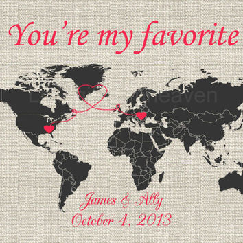 You're my favorite relationship map- canvas anniversary, map picture heart, relationship moving, couples gift travel, military husband