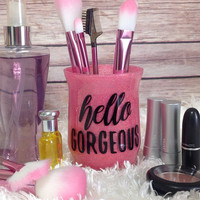 Makeup Brush Holder - Makeup Organizer - Vanity Organizer - Pen Holder Organizer - Cosmetic Organizer - Hello Gorgeous