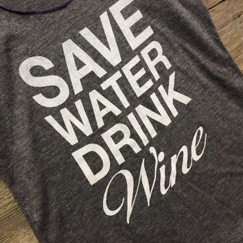 Save Water, Drink Wine Tank Top, Vintage Tank, Wine Shirt, Gag Gift, Funny Shirt, Girl Gift, Bachelorette Party