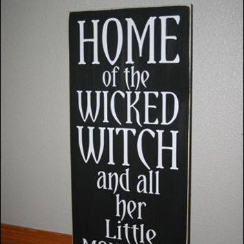12x24 Home Of the Wicked Witch Wood Sign