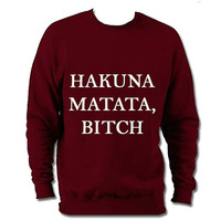 Hakuna Matata Bitch Lion King Ironic Disney Fashion Sweatshirt Jumper Sweat