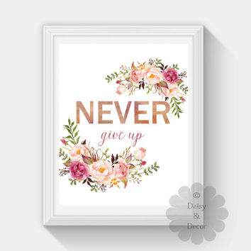 Never give up quote print inspirational art typographic print nursery playroom decor teen room wall art print printable download