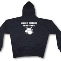 Because I'm The DRUMMER That's Why Men's Hoodie Sweat Shirt Small thru 4XL