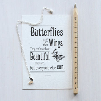 "Dainty Butterfly Necklace - Gift Set with Quote Print - ""Butterflies can't see their wings..."" Quote Print - Gorgeous Packaging"