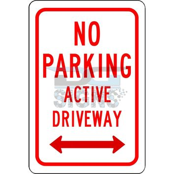 No Parking Active Driveway with Double Arrow - aluminum sign 8x12