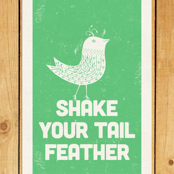 Shake Your Tail Feather 12.5 x 19 Hand Pulled
