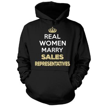 Real Women Marry Sales Representatives. Cool Gift - Hoodie