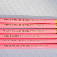 what would blair waldorf do?-  set of engraved pencils