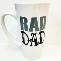 Rad Dad * Personalized Gift Mug * Coffee Cup * Father's Day mug * Personalized Coffe mug * gift for him*