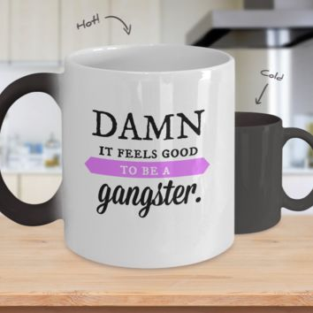 Damn It Feels Good To Be a Gangster - Funny Color Changing Coffee Mug