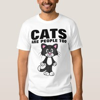 CATS ARE PEOPLE TOO funny Cat T-shirts