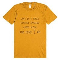 Once In A While Someone Amazing Comes Along - T Shirt Funny With Wi...